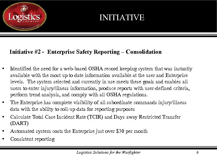 INITIATIVE Initiative #2 - Enterprise Safety Reporting – Consolidation • • • Identified the