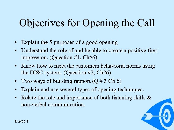 Objectives for Opening the Call • Explain the 5 purposes of a good opening