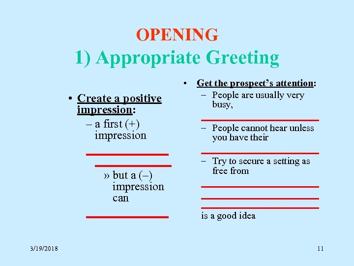 OPENING 1) Appropriate Greeting • Create a positive impression: – a first (+) impression