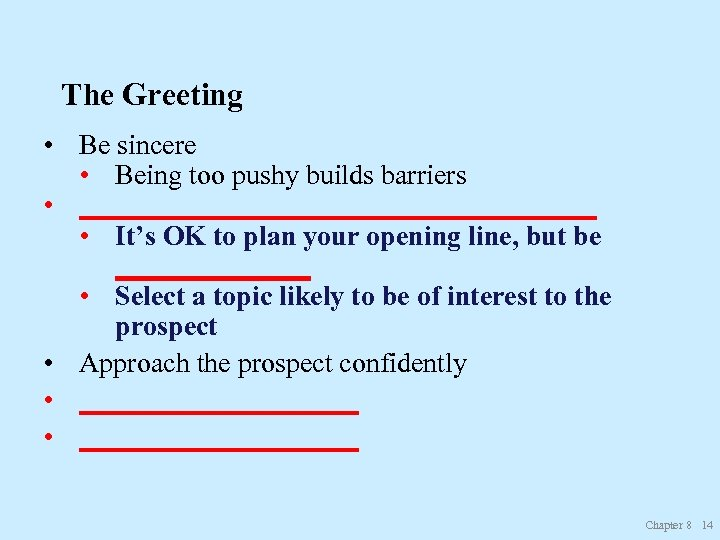 The Greeting • Be sincere • Being too pushy builds barriers • ___________________ •