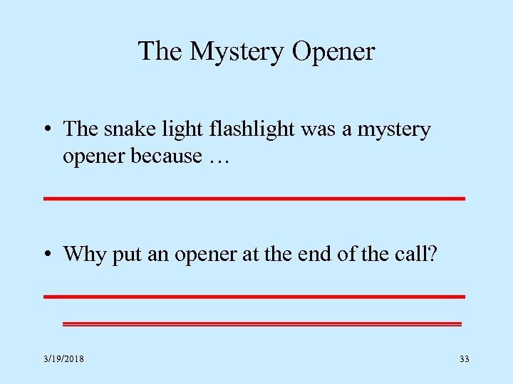 The Mystery Opener • The snake light flashlight was a mystery opener because …