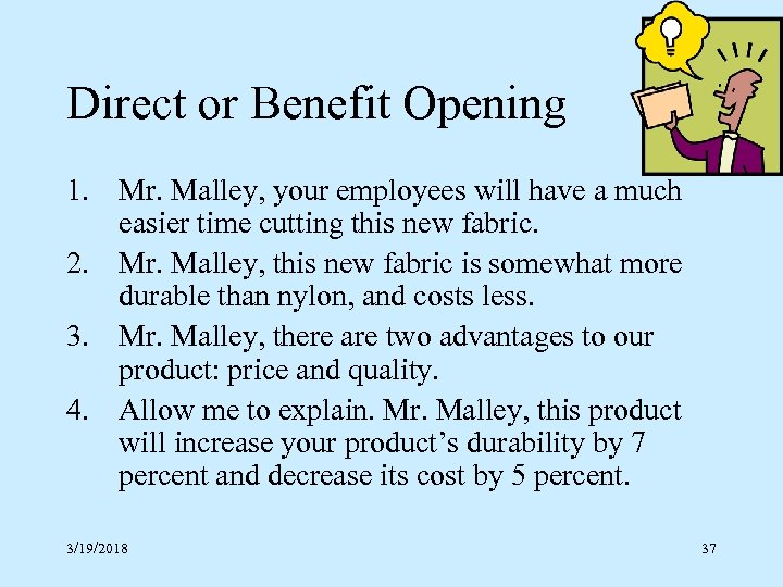 Direct or Benefit Opening 1. Mr. Malley, your employees will have a much easier