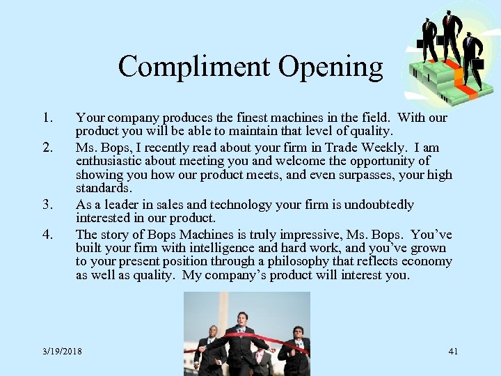 Compliment Opening 1. 2. 3. 4. Your company produces the finest machines in the