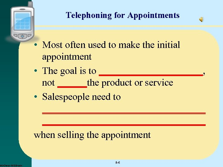 Telephoning for Appointments • Most often used to make the initial appointment • The