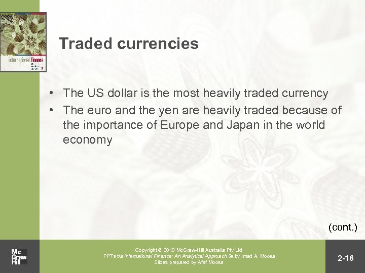 Traded currencies • The US dollar is the most heavily traded currency • The