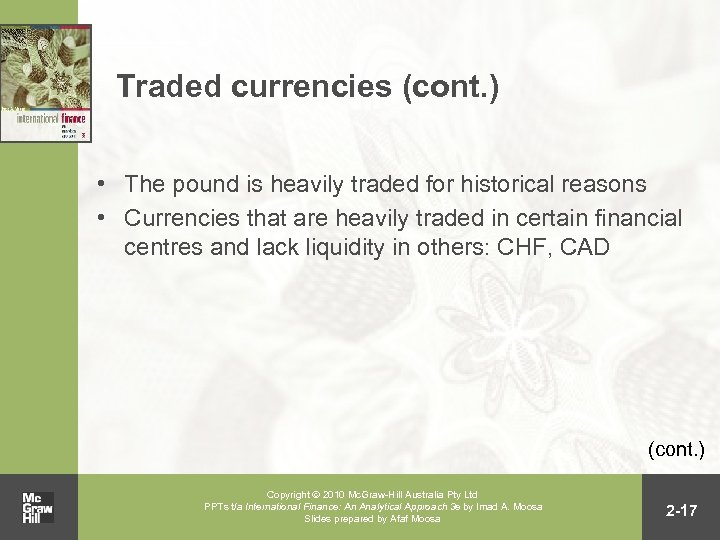 Traded currencies (cont. ) • The pound is heavily traded for historical reasons •