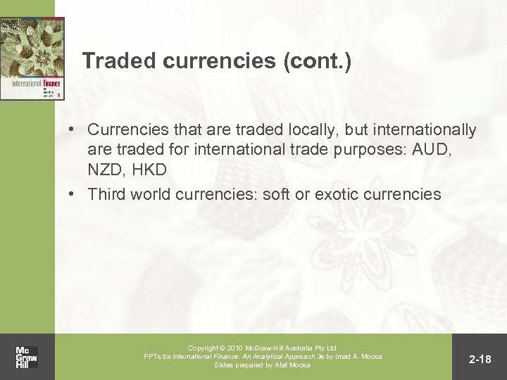 Traded currencies (cont. ) • Currencies that are traded locally, but internationally are traded