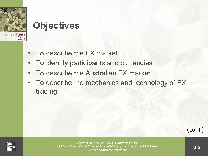 Objectives • • To describe the FX market To identify participants and currencies To