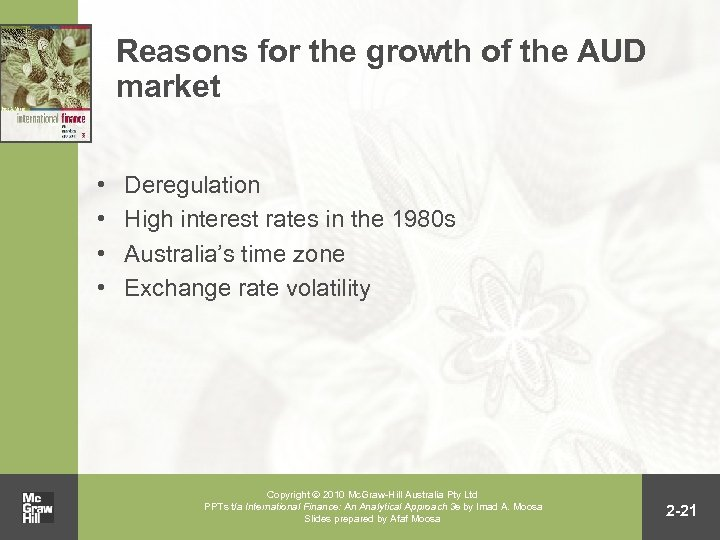 Reasons for the growth of the AUD market • • Deregulation High interest rates