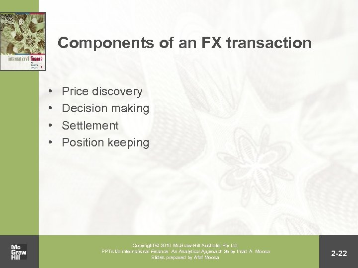 Components of an FX transaction • • Price discovery Decision making Settlement Position keeping