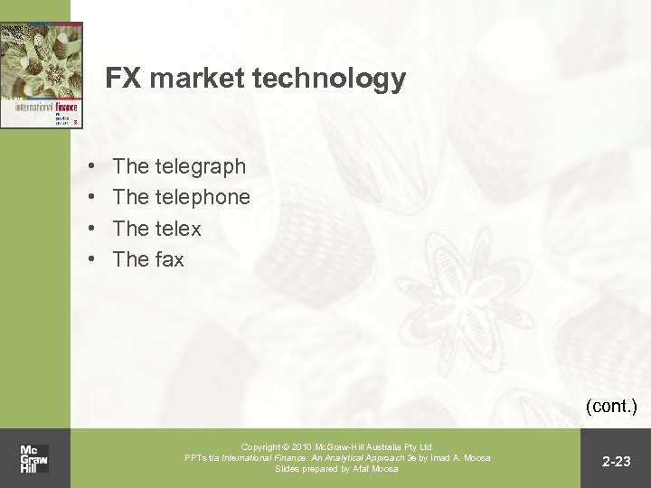 FX market technology • • The telegraph The telephone The telex The fax (cont.