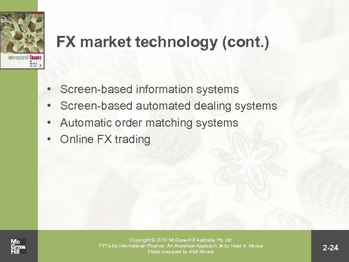 FX market technology (cont. ) • • Screen-based information systems Screen-based automated dealing systems