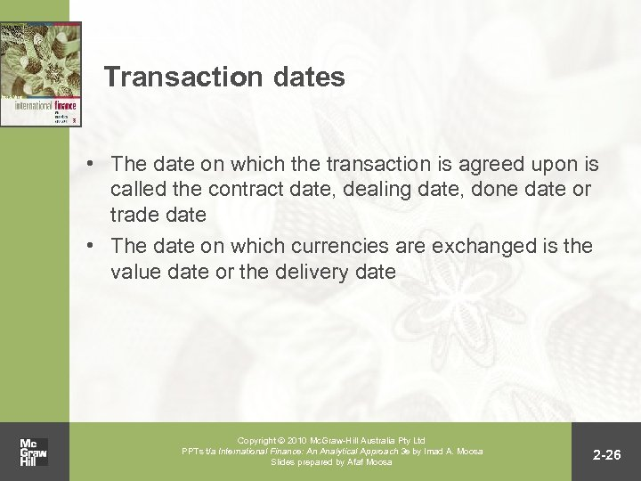 Transaction dates • The date on which the transaction is agreed upon is called