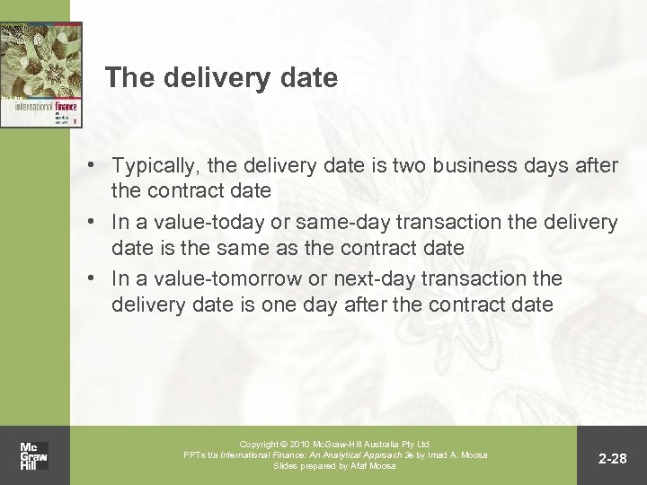 The delivery date • Typically, the delivery date is two business days after the