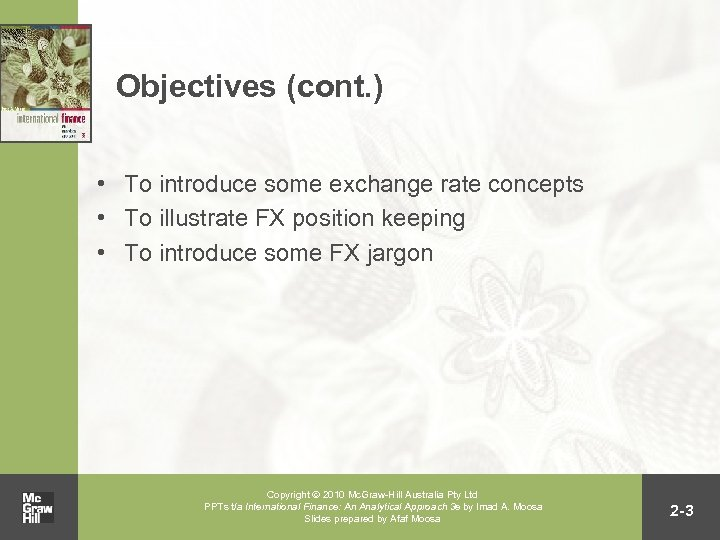 Objectives (cont. ) • To introduce some exchange rate concepts • To illustrate FX