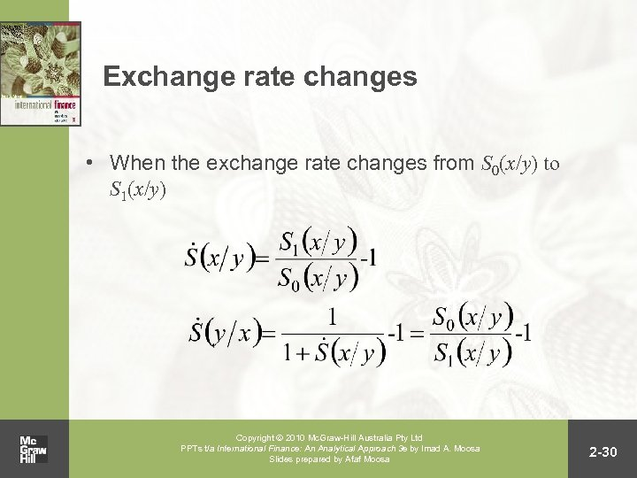 Exchange rate changes • When the exchange rate changes from S 0(x/y) to S