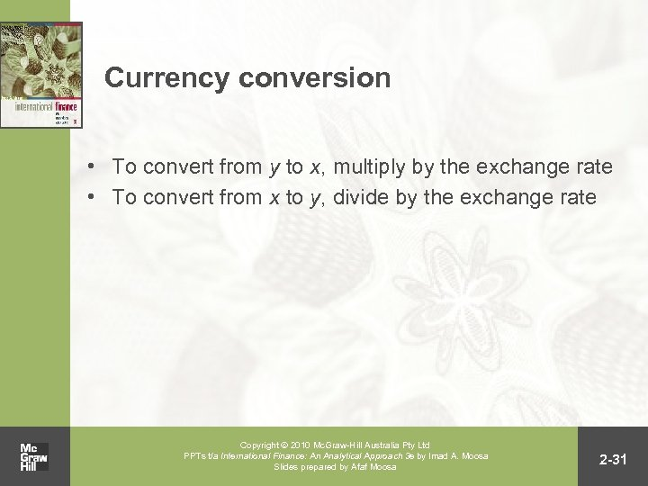 Currency conversion • To convert from y to x, multiply by the exchange rate