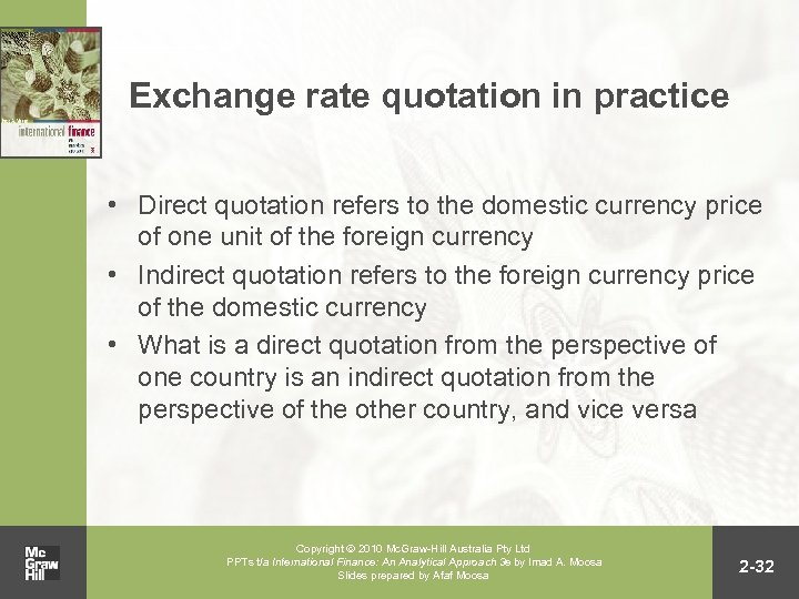 Exchange rate quotation in practice • Direct quotation refers to the domestic currency price