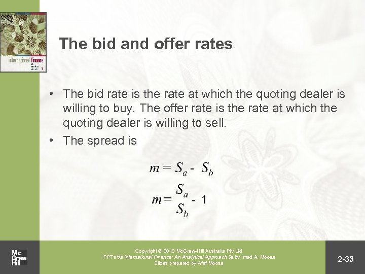 The bid and offer rates • The bid rate is the rate at which