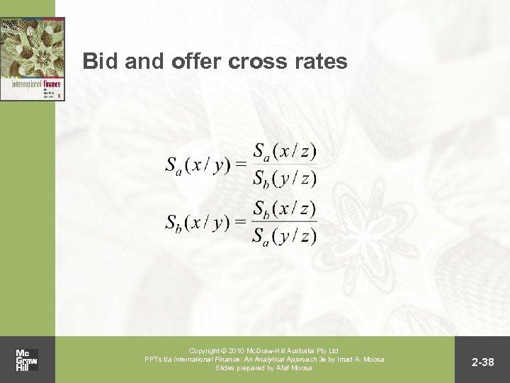 Bid and offer cross rates Copyright 2010 Mc. Graw-Hill Australia Pty Ltd PPTs t/a