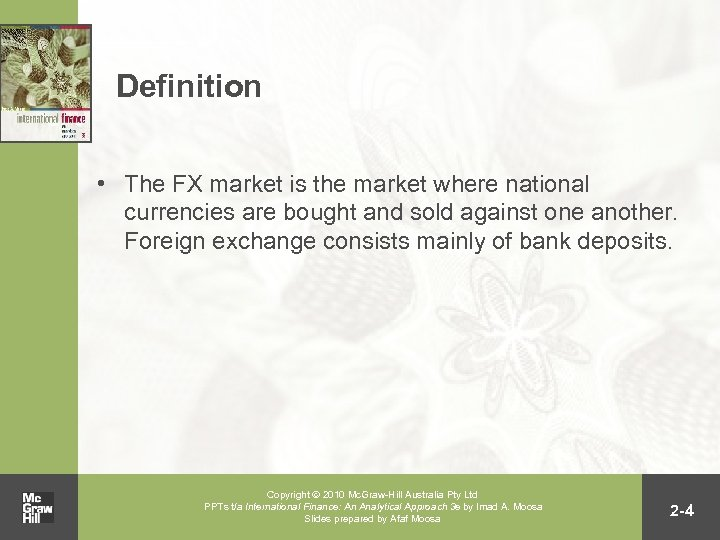 Definition • The FX market is the market where national currencies are bought and