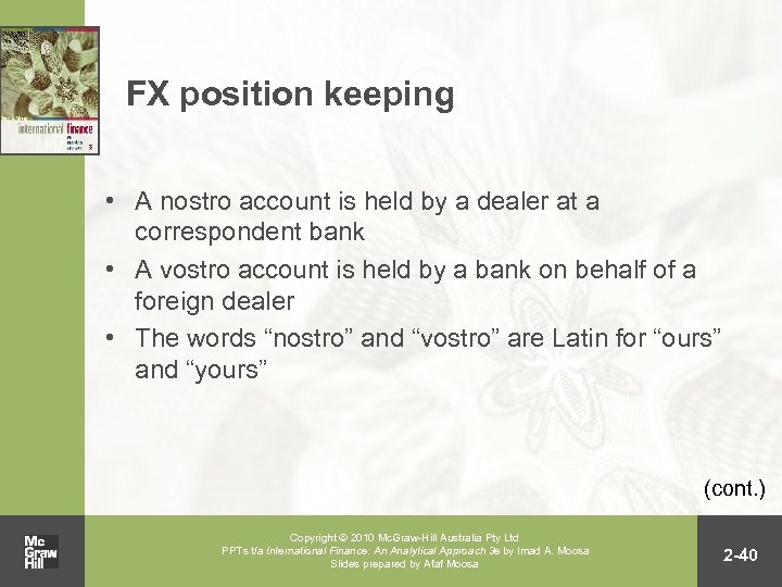 FX position keeping • A nostro account is held by a dealer at a