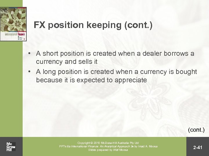 FX position keeping (cont. ) • A short position is created when a dealer