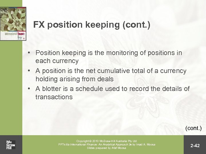 FX position keeping (cont. ) • Position keeping is the monitoring of positions in