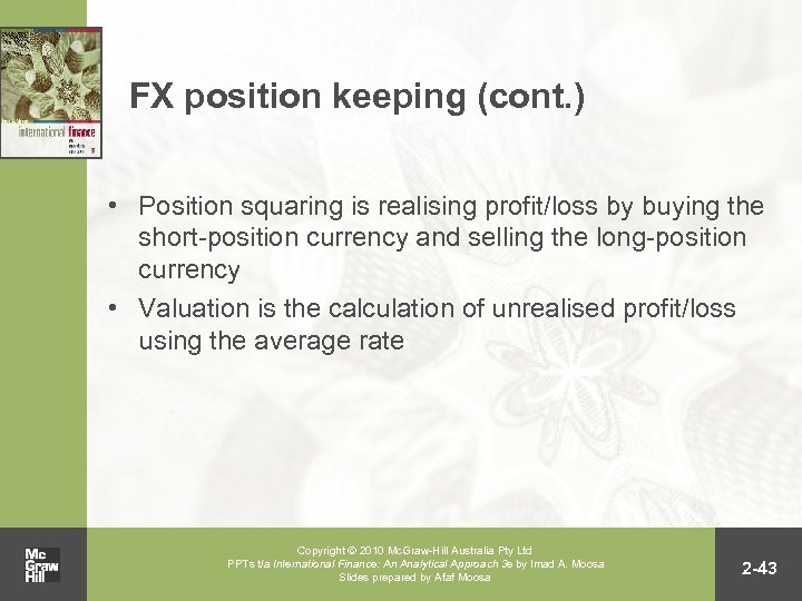 FX position keeping (cont. ) • Position squaring is realising profit/loss by buying the