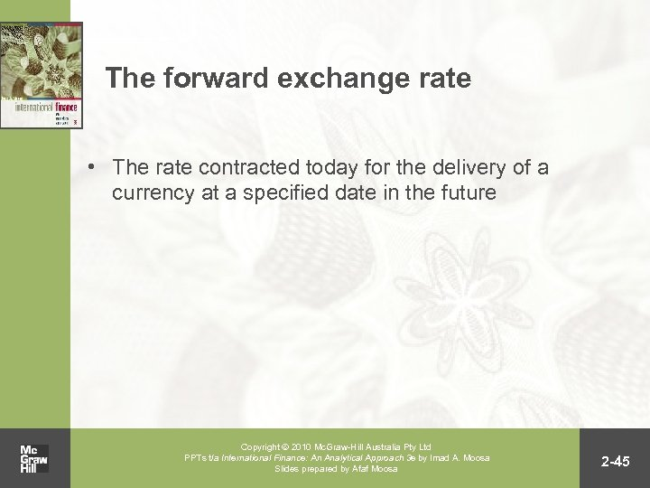 The forward exchange rate • The rate contracted today for the delivery of a