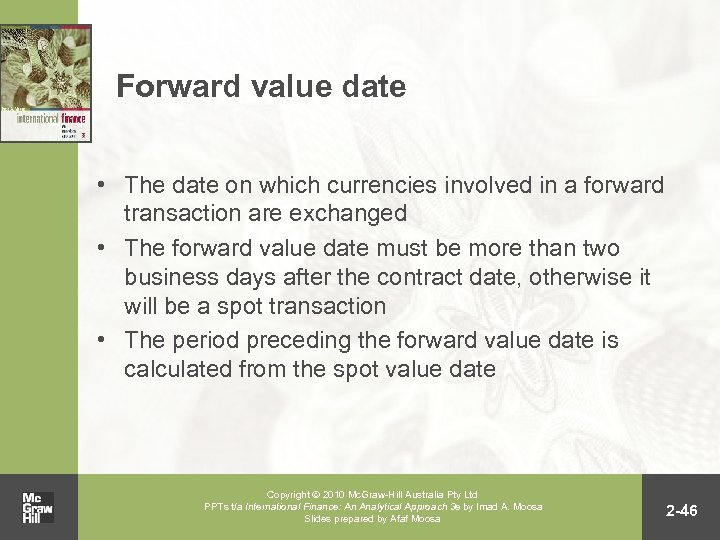 Forward value date • The date on which currencies involved in a forward transaction