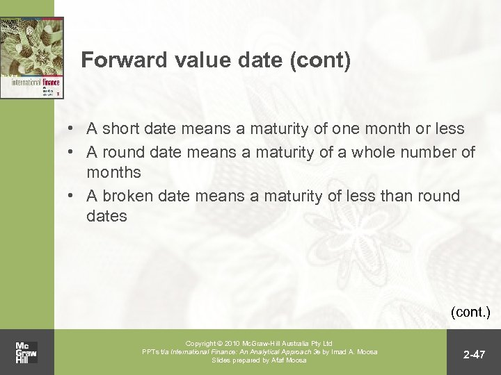 Forward value date (cont) • A short date means a maturity of one month