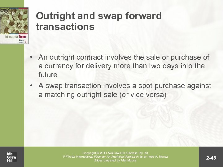 Outright and swap forward transactions • An outright contract involves the sale or purchase