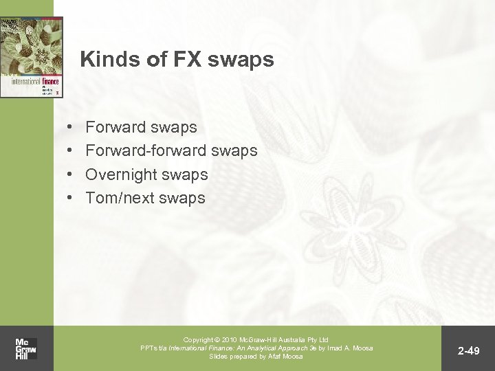 Kinds of FX swaps • • Forward swaps Forward-forward swaps Overnight swaps Tom/next swaps