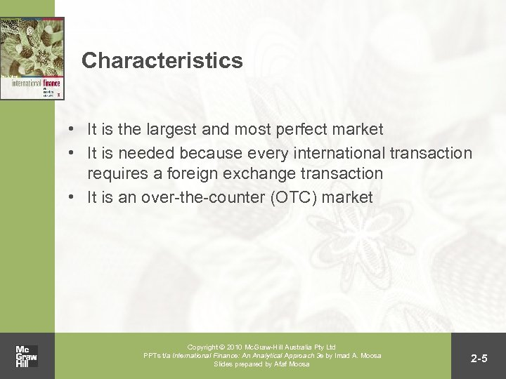Characteristics • It is the largest and most perfect market • It is needed