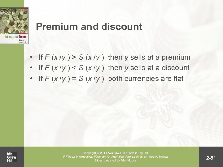 Premium and discount • If F (x /y ) > S (x /y ),