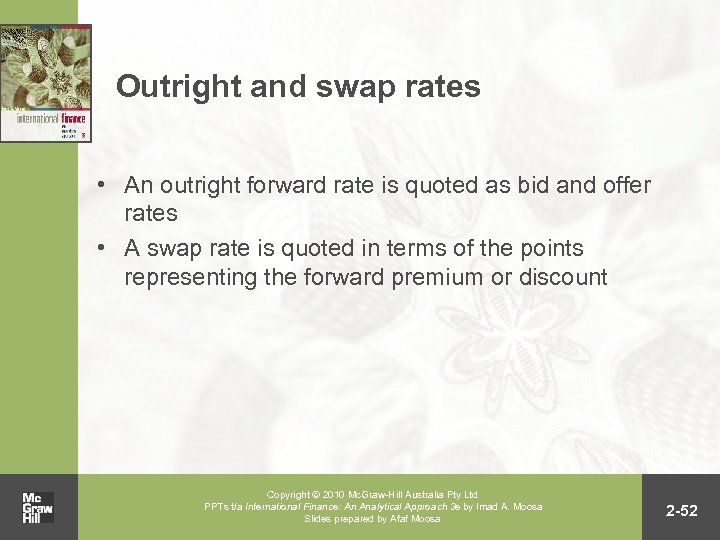 Outright and swap rates • An outright forward rate is quoted as bid and