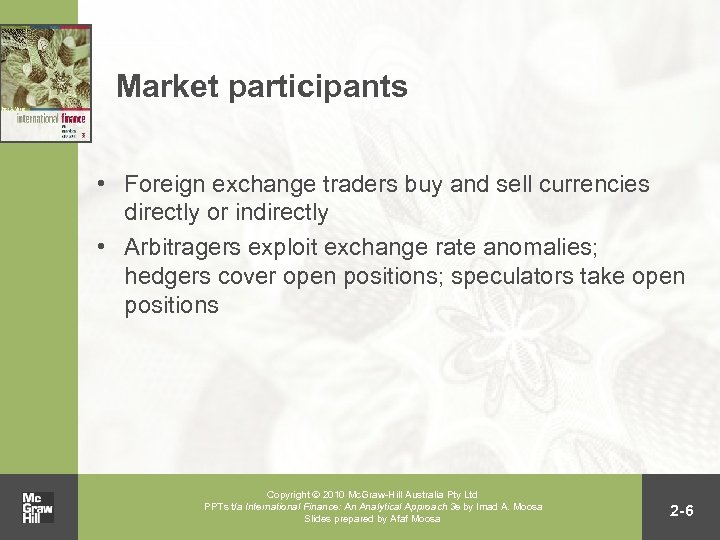 Market participants • Foreign exchange traders buy and sell currencies directly or indirectly •