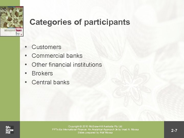 Categories of participants • • • Customers Commercial banks Other financial institutions Brokers Central