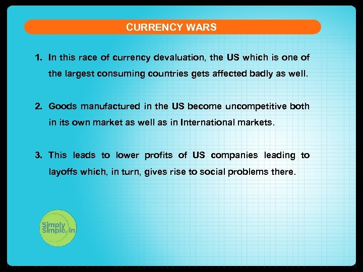 CURRENCY WARS 1. In this race of currency devaluation, the US which is one
