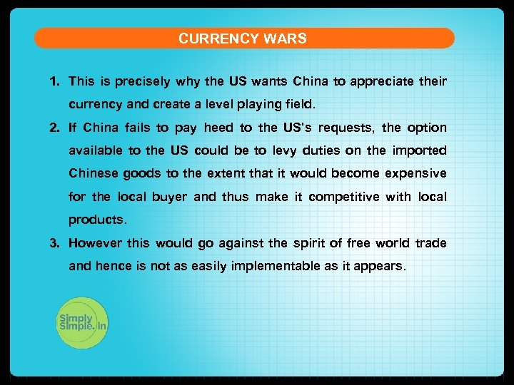 CURRENCY WARS 1. This is precisely why the US wants China to appreciate their