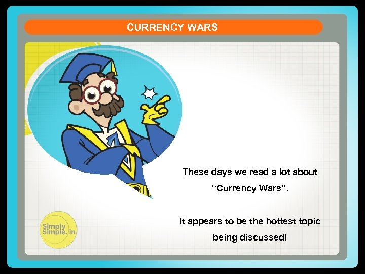 "CURRENCY WARS These days we read a lot about ""Currency Wars"". It appears to"