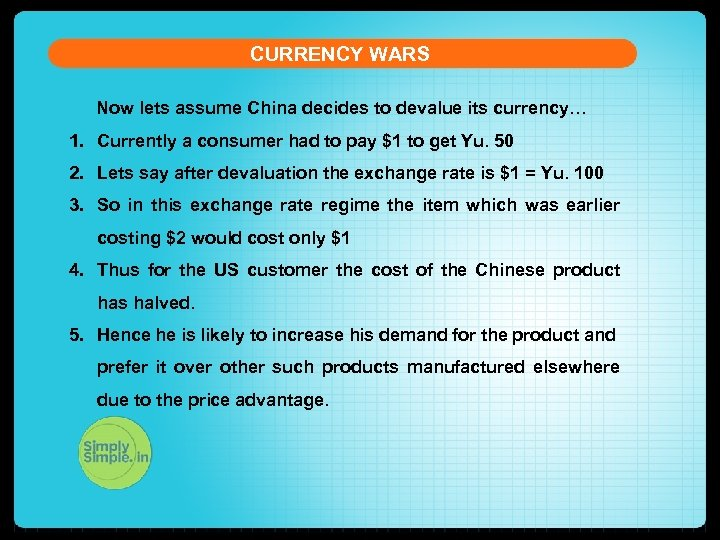 CURRENCY WARS Now lets assume China decides to devalue its currency… 1. Currently a