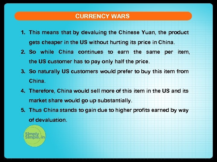 CURRENCY WARS 1. This means that by devaluing the Chinese Yuan, the product gets
