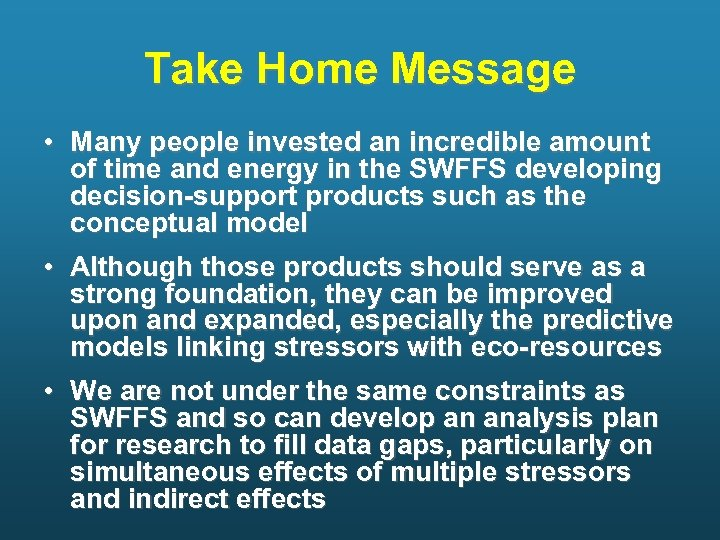 Take Home Message • Many people invested an incredible amount of time and energy