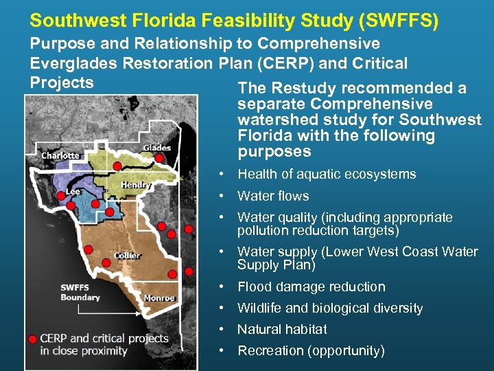 Southwest Florida Feasibility Study (SWFFS) Purpose and Relationship to Comprehensive Everglades Restoration Plan (CERP)