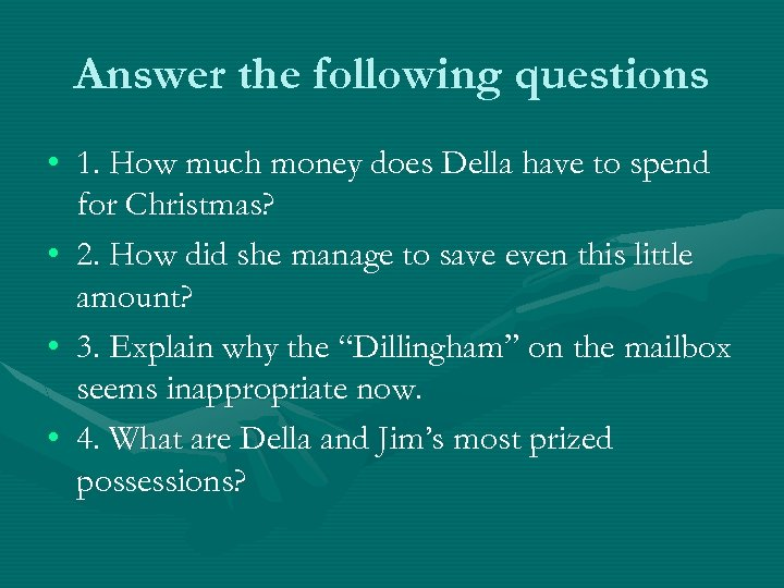 Answer the following questions • 1. How much money does Della have to spend