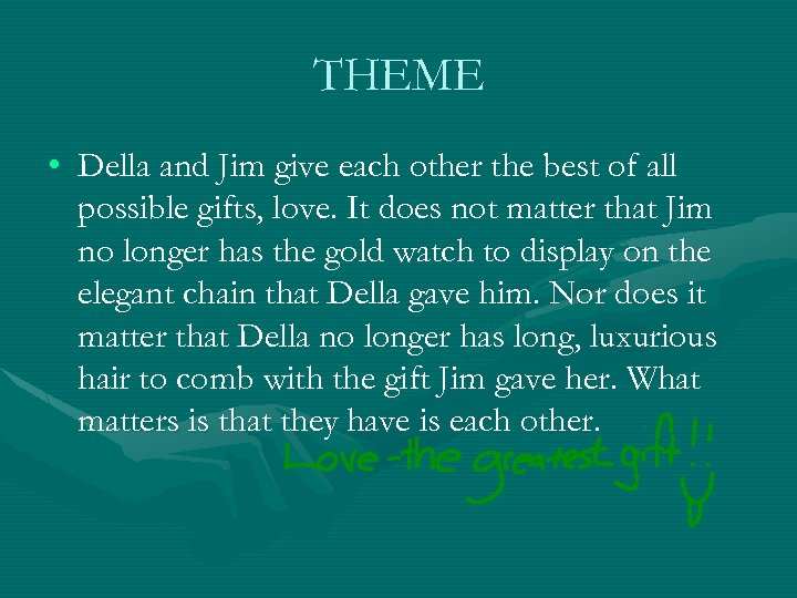 THEME • Della and Jim give each other the best of all possible gifts,