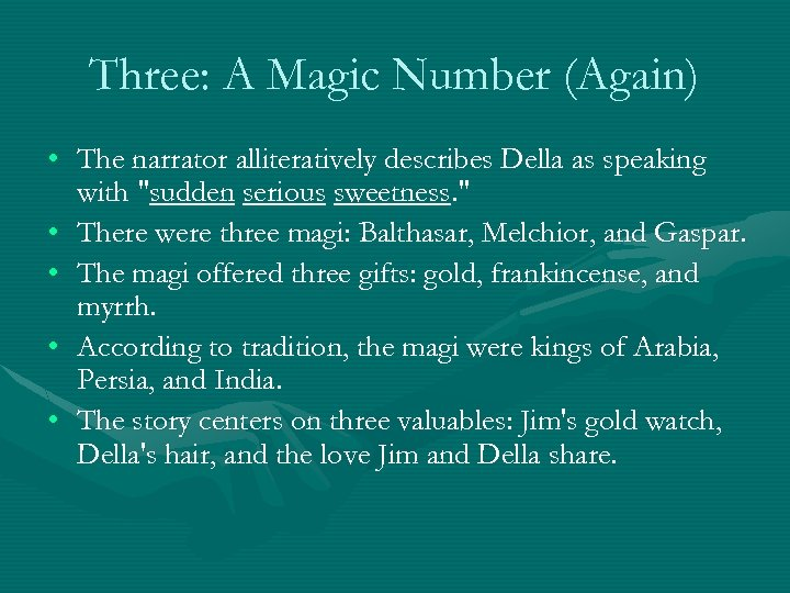 Three: A Magic Number (Again) • The narrator alliteratively describes Della as speaking with