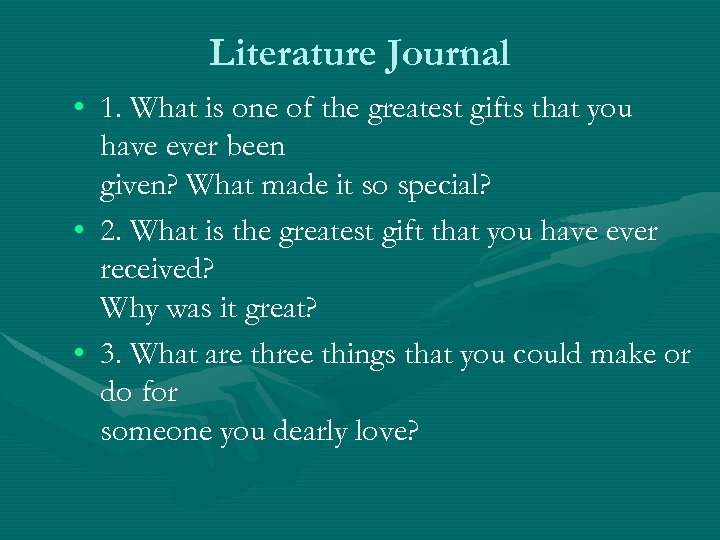 Literature Journal • 1. What is one of the greatest gifts that you have